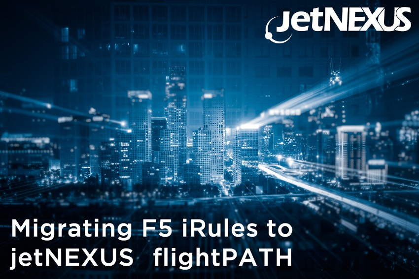 How to Migrate F5 iRules to edgeNEXUS flightPATH - EdgeNEXUS