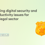 Solving digital security and productivity issues for the legal sector